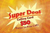 Super Deal $50 - International Calling Cards